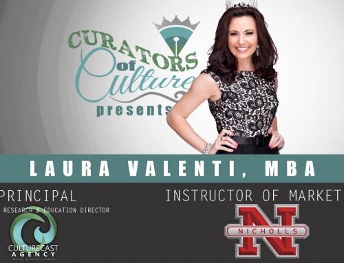 Curators of a Culture: Meet the Authors of Culturecast   Laura Valenti, MBA